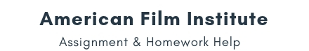 American Film Institute Assignment & Homework Help